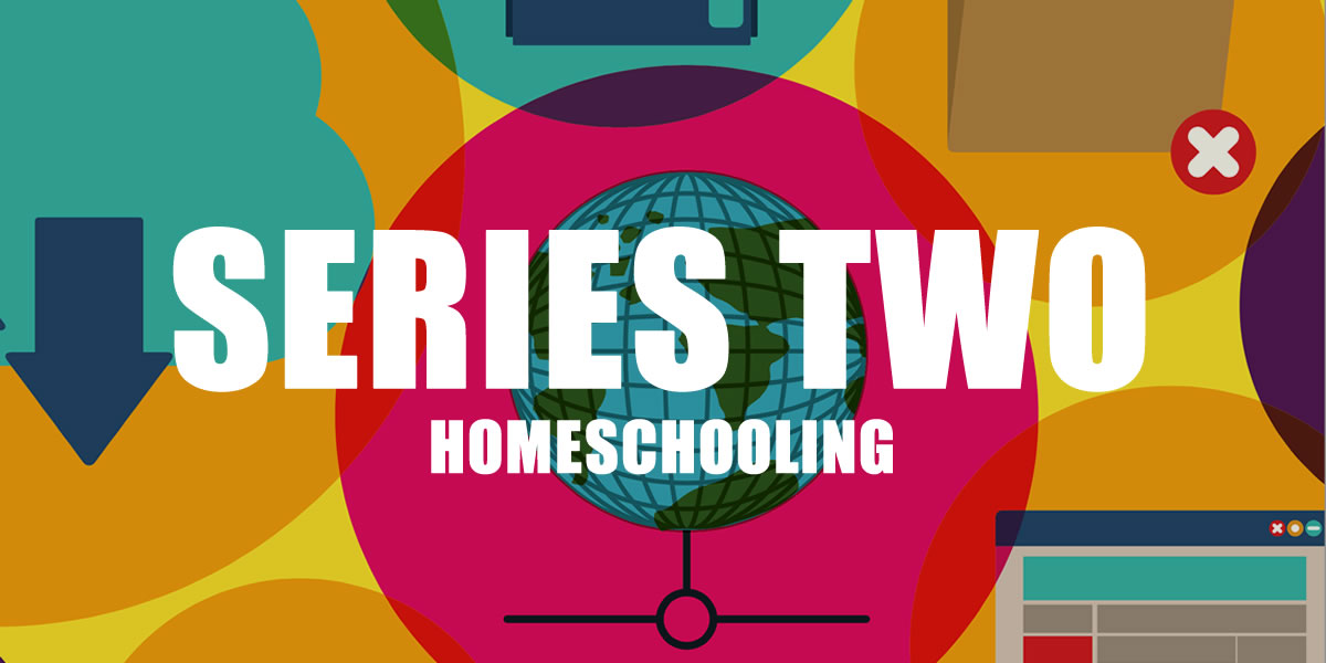 SERIES TWO HOME SCHOOLING